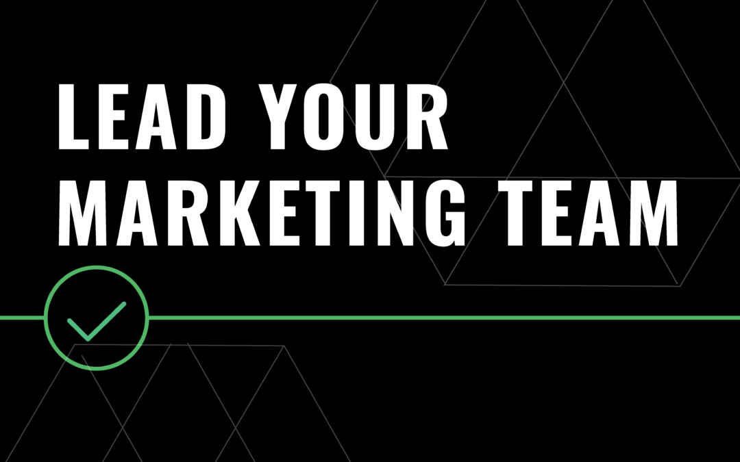 Leading Your Marketing Team