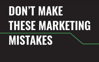 Don't Make These Marketing Mistakes