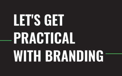 Let's Get Practical With Branding