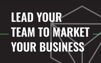 Top 7 Ways to Lead Your Team to Market Your Business