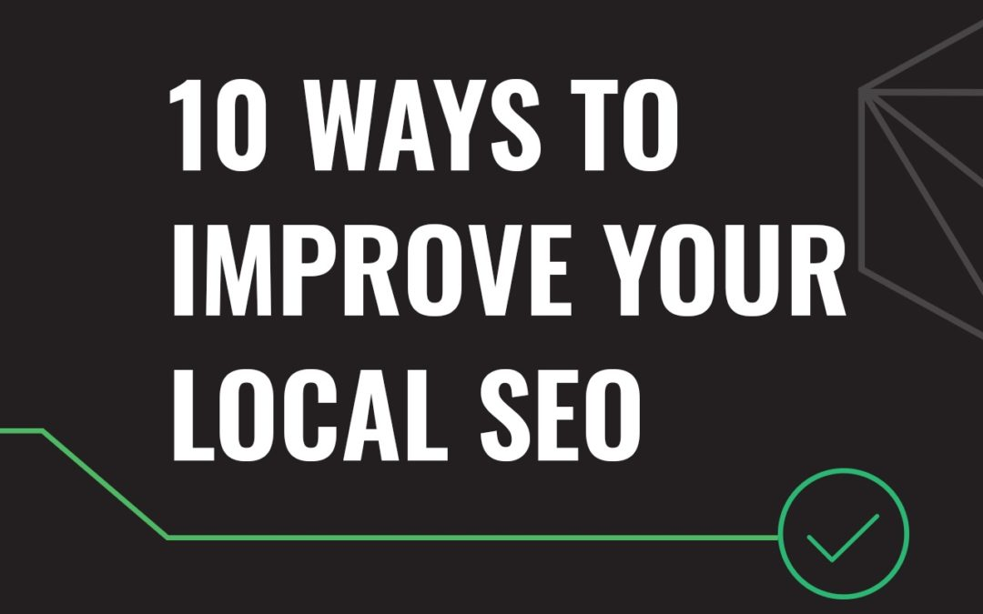 10 Ways to Improve Your Local SEO