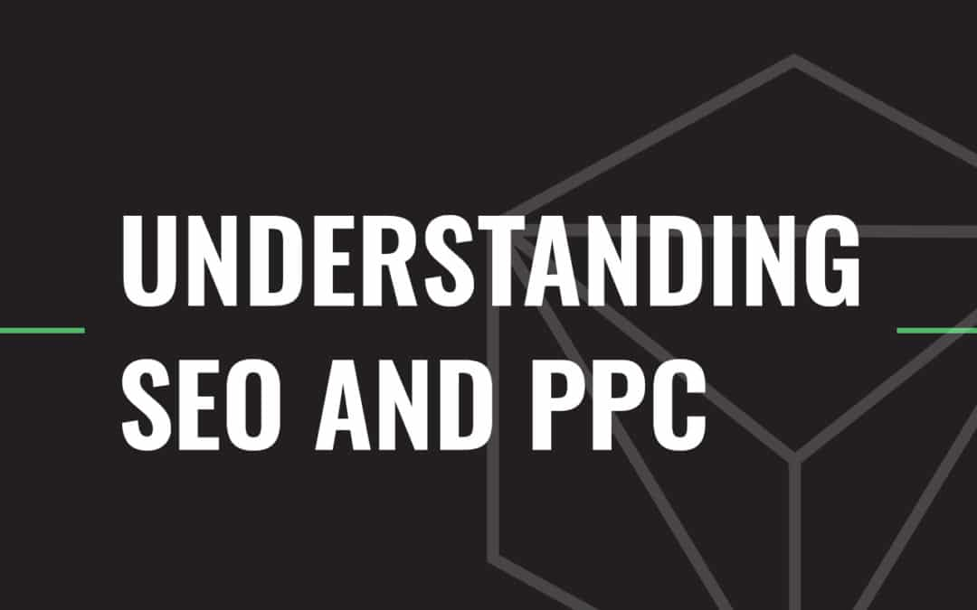 Understanding SEO and PPC