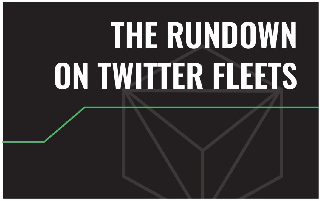 The Rundown On Twitter Fleets