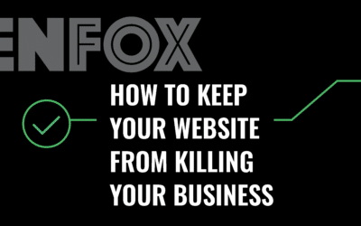 How To Keep Your Website From Killing Your Business