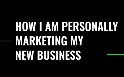 How I Am Personally Marketing My New Business
