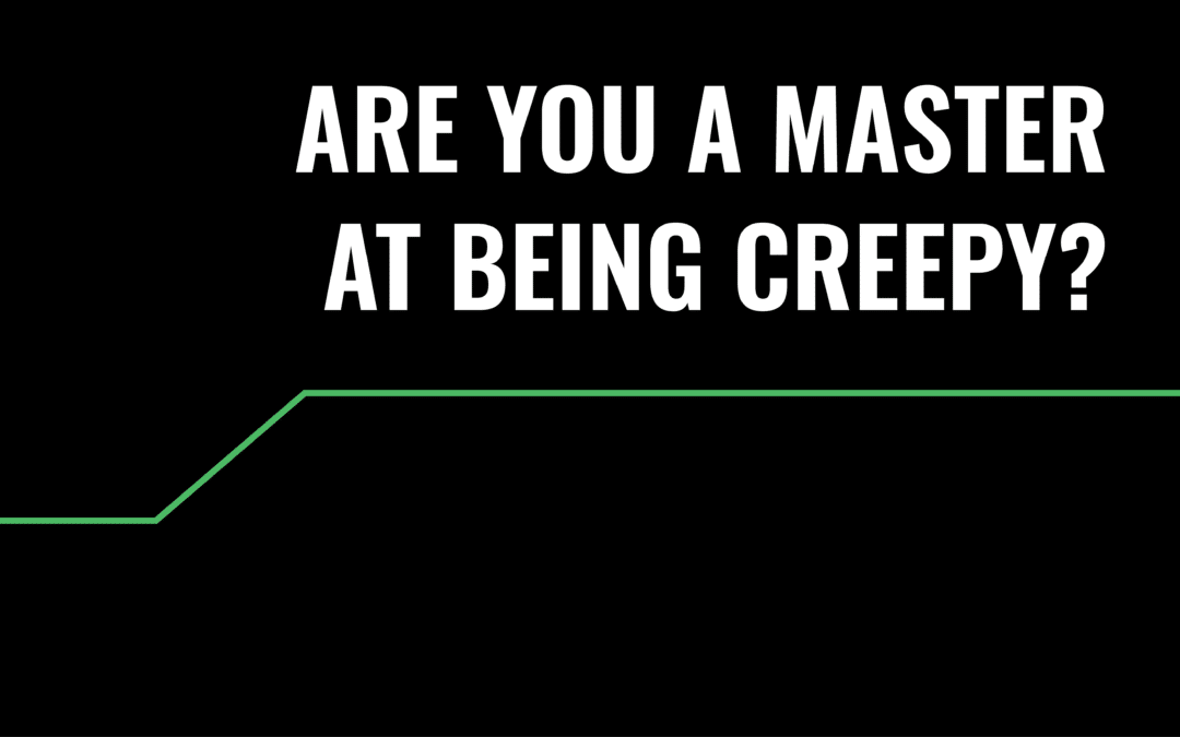 Are You a Master at Being Creepy?